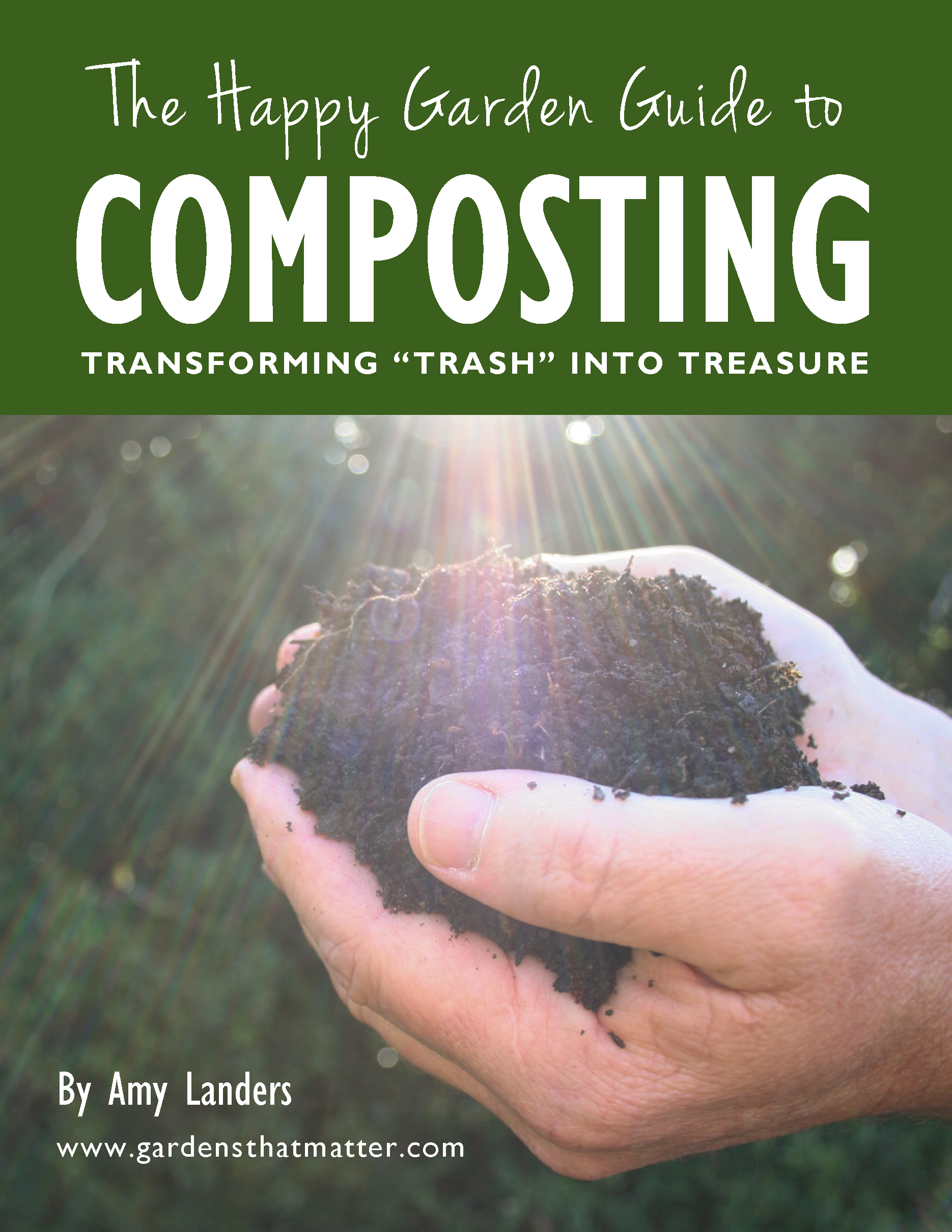 the happy garden guide to composting e book gardens that matter